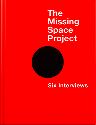 The Missing Space Project: Six Interviews by Gail Hastings
